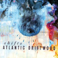 Atlantic Driftwood - Shifts (2014)